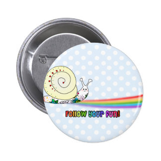 Follow Your Fun Cute Snail Rainbow Pinback Button