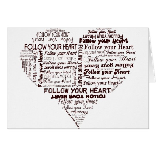 Follow Your Heart Black and White Card