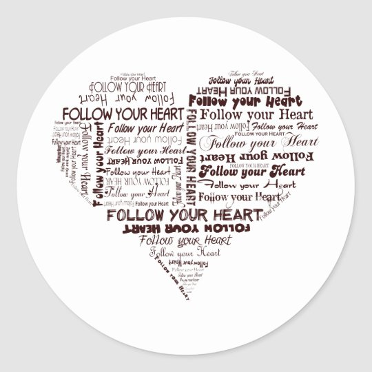 Follow Your Heart Black and White Classic Round Sticker
