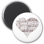 Follow Your Heart Black and White 2 Inch Round Magnet