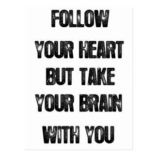 follow your heart but take your brain, life quote postcard