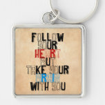 Follow Your heart but take your brain with you Keychains