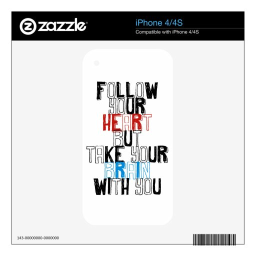 Follow Your heart but take your brain with you Decals For iPhone 4