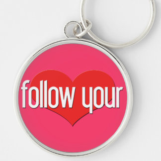 """Follow Your Heart"" Encouraging Expression Keychain"