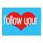 """""""Follow Your Heart"""" Encouraging Expressions Card"""