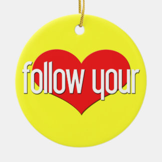"""""""Follow Your Heart"""" Encouraging Expressions Ornament"""