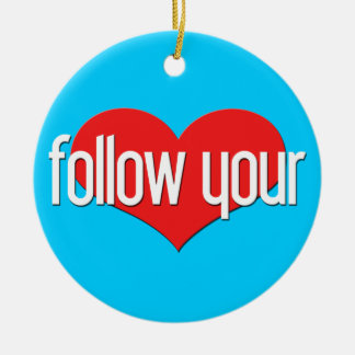 """""""Follow Your Heart"""" Encouraging Expressions Christmas Tree Ornament"""