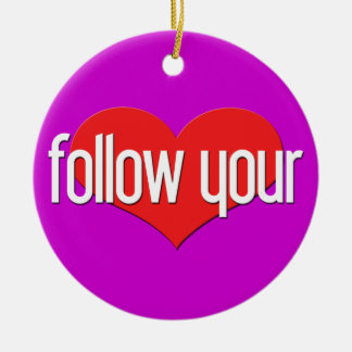 """""""Follow Your Heart"""" Encouraging Expressions Christmas Ornament"""