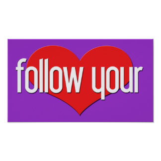 """""""Follow Your Heart"""" Encouraging Expressions Poster"""