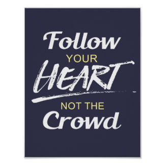 Follow Your Heart not the Crowd Poster