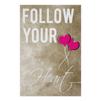 Follow Your Heart on Brown Vintage Background. Poster