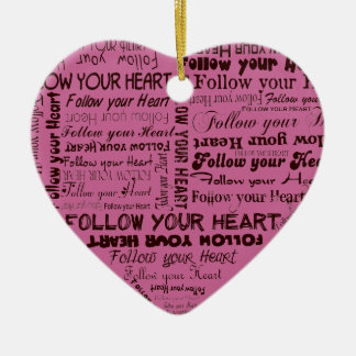 Follow Your Heart - pink ornament
