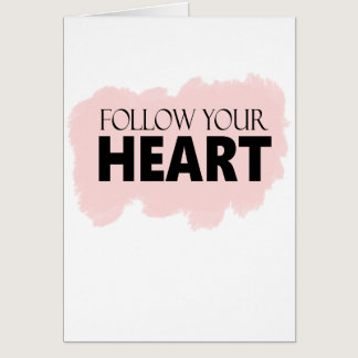 Follow Your Heart & Pink Paint Swish Greeting Card