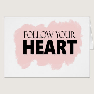 Follow Your Heart & Pink Swish Greeting Card