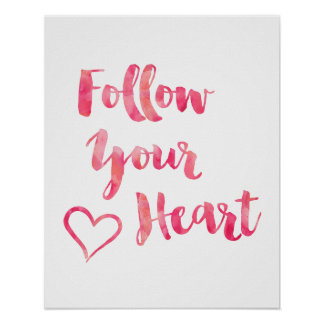 Follow Your Heart Pink Watercolor Quote Template Poster