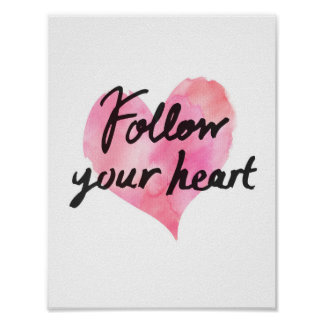 Follow Your Heart Poster (White)