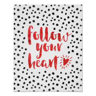 Follow Your Heart Quote Poster