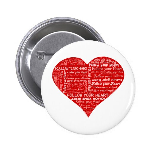 Follow Your Heart - Red and white Pinback Buttons