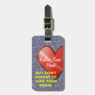 Follow Your Heart Sparkle Luggage Tag