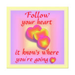 Follow Your Heart Stretched Canvas Print