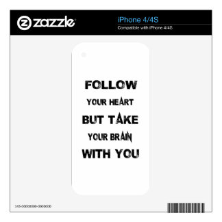follow your heart take your brain with you iPhone 4S skins