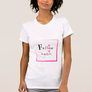 Follow Your Heart, TwistedHearts Shirt