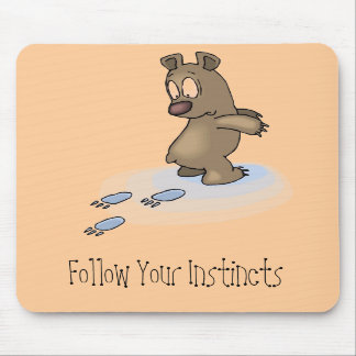 Follow Your Instincts Mousepad