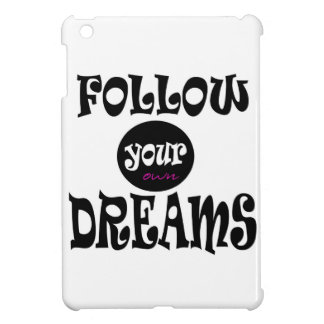 FOLLOW YOUR OWN DREAMS SLOGAN COVER FOR THE iPad MINI