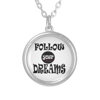 FOLLOW YOUR OWN DREAMS SLOGAN SILVER PLATED NECKLACE
