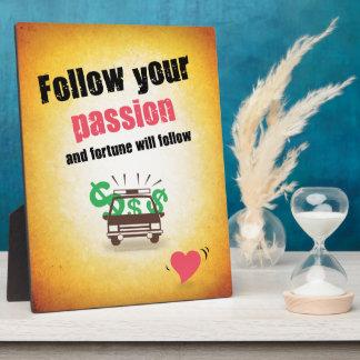 Follow Your Passion Plaque