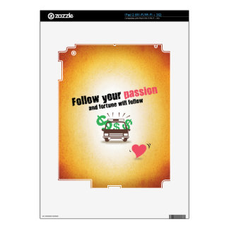 Follow Your Passion Skins For The iPad 2