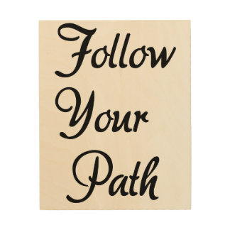 Follow Your Path Wood Art for Office Bedroom Gift