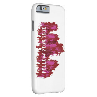 Follow Your Soul Barely There iPhone 6 Case