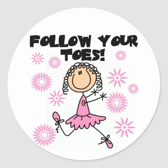 Follow Your Toes Ballerina Tshirts and Gifts Classic Round Sticker