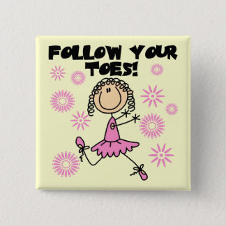 Follow Your Toes Ballerina Tshirts and Gifts Pinback Button