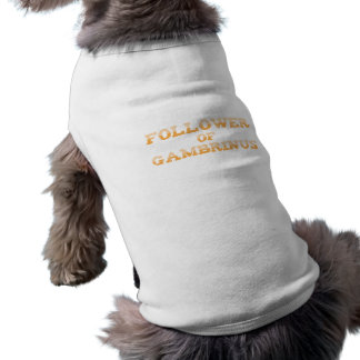 Follower OF Gambrinus Shirt
