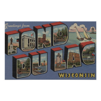 Fond du Lac, Wisconsin - Large Letter Scenes Poster