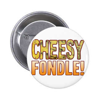 Fondle Blue Cheesy Pinback Button