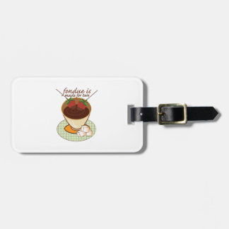 Fondue Is Made For Two Bag Tags