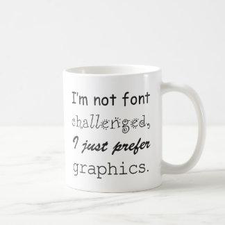 Font Challenged Graphic Designer Mug