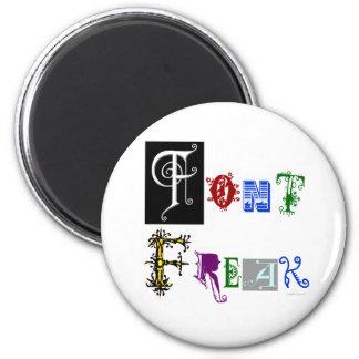 Font Freak Typography Saying Fridge Magnet