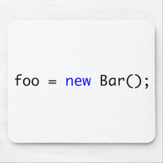 foo = new Bar(); Mouse Pad