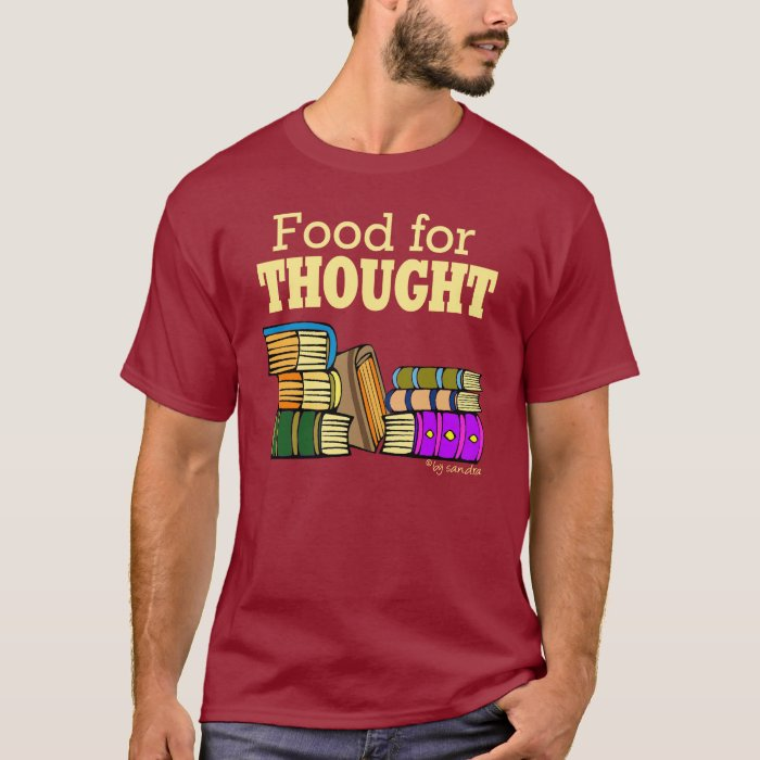 Food 4 Thought T-Shirt