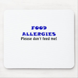 Food Allergies Please Dont Feed Me Mouse Pad