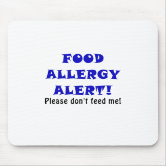 Food Allergy Alert Please Dont Feed Me Mouse Pad