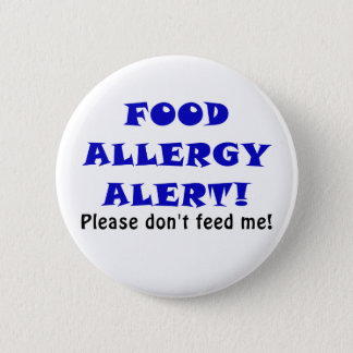 Food Allergy Alert Please Dont Feed Me Pinback Button