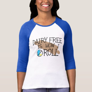 Food Allergy Chef Dairy Free Is How I Roll T-Shirt