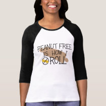 Food Allergy Peanut Free Is How I Roll Shirt Mom
