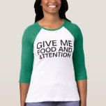 food and attention tshirt