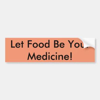 Food As Medicine Bumper Sticker Car Bumper Sticker